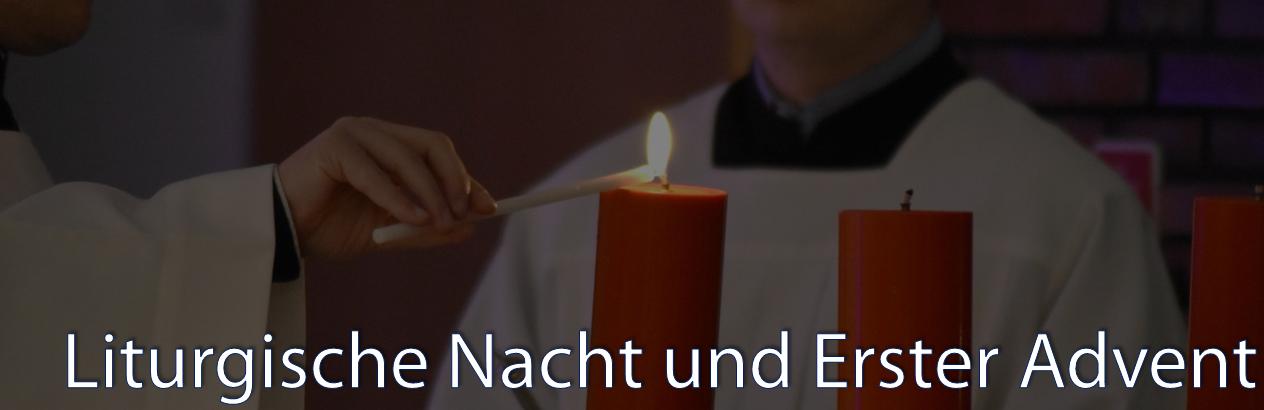 Liturgische Nacht und Erster Advent